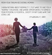 Mother Daughter Memes - a letter to my daughter from your trauma recovering momma w t f