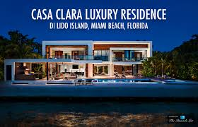 Celine Dion Home by Casa Clara Luxury Residence U2013 Di Lido Island Miami Beach Fl Usa