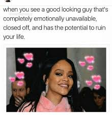 Good Looking Guy Meme - when you see a good looking guy that s completely emotionally