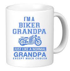 i u0027m biker grandpa just like a normal grandpa except much cooler