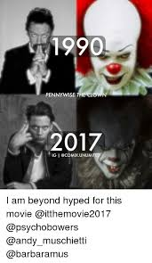 Pennywise The Clown Meme - 1990 pennywise the clown 2017 igi unlimited i am beyond hyped for