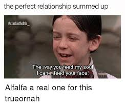 Alfalfa Meme - the perfect relationship summed up lstuckinthe90s the way you feed