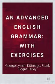 an advanced english grammar with exercises george lyman