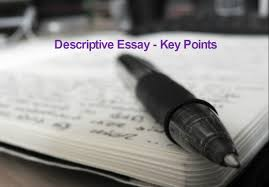 a sample of a descriptive essay key points to remember while writing a descriptive essay descriptive essay writing