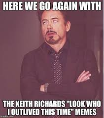 Keith Richards Memes - here we go again with the keith richards look who i outlived