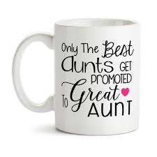 coffee mug only the best aunts get promoted to great aunt