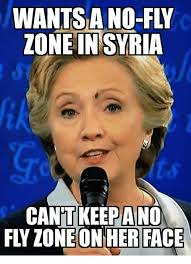 Ph Memes - wantsa no fly zone in syria canitkeepaino tie pand fly zoneonherface