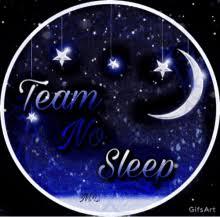 Team No Sleep Meme - team no sleep meme gifs tenor