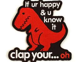 t rex happy and you it clap your etsy