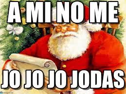 Santa Claus Meme - a mi no me santa claus meme on memegen