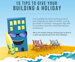 energy saving tips for summer infographic 15 energy saving tips to give your building a holiday