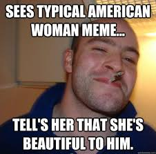 Beautiful Woman Meme - beautiful memes for him image memes at relatably com