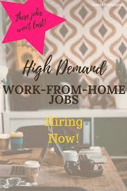 work from home jobs hiring now these jobs won u0027t last