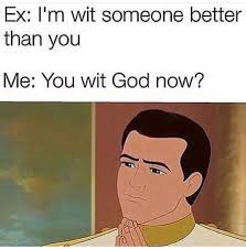 Funny Memes About Exes - funny meme ex god petty funnys pinterest meme youtube