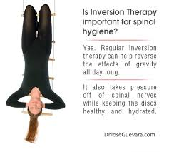 inverted table for herniated disc benefits of inversion therapy http www drjoseguevara com inversion