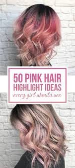 pink highlighted hair over 50 50 pink hair highlight ideas every girl should see pink hair
