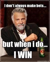 Meme Generator I Don T Always - meme creator i don t always make bets but when i do i win