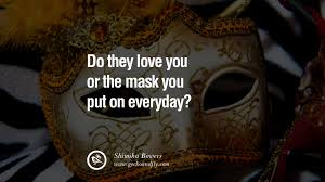 20 quotes on wearing a mask lying and hiding oneself