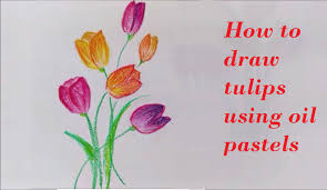 easy tutorial on how to draw tulips using oil pastels youtube