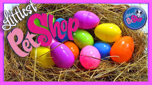 littlest pet shop easter eggs littlest pet shop eggs lps egg opening
