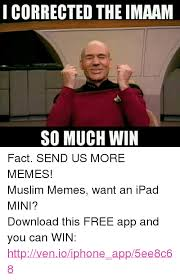 Meme App For Iphone - i corrected the imaam so much win fact send us more memes muslim