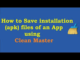 file master apk save installation apk file of app using clean master