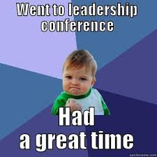 Leadership Meme - smcm leadership conference meme 1 quickmeme