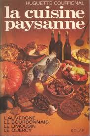 cuisine paysanne la cuisine paysanne edition by couffignal huguette
