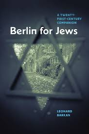 berlin for jews a 21st century companionhumanities council