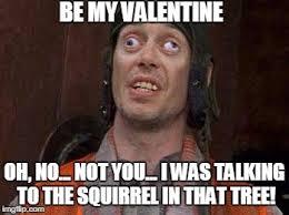 Be My Valentine Meme - crazy eyes imgflip