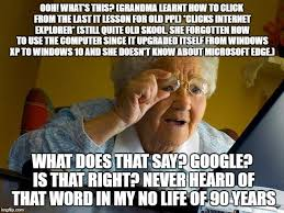 Old Internet Memes - grandma finds the internet meme imgflip