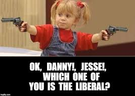 Full House Meme - liberal full house imgflip