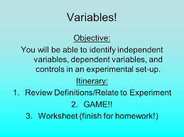 variables objective you will be able to identify independent