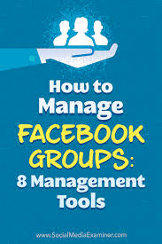 how to manage facebook groups 8 management tools social media