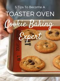 Can Toaster Oven Be Used For Baking 5 Tips That Will Make You A Toaster Oven Cookie Baking Expert