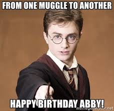 Abby Meme - from one muggle to another happy birthday abby harry potter spell