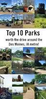 top 10 best parks around des moines iowa des moines outdoor fun