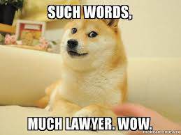 Law Dog Meme - such words much lawyer wow law doge make a meme