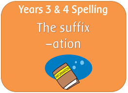 spag year 3 u0026 4 spelling the suffix ation by highwaystar
