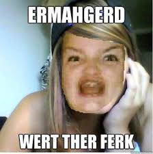 Ermahgerd Meme Generator - best derp meme generator ermahgerd derp memes quickmeme kayak