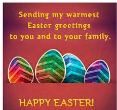 sending you warmest easter greetings to youi and to your family
