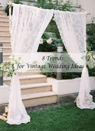 wedding backdrop ideas vintage top 8 trends for 2015 vintage wedding ideas boda mesas
