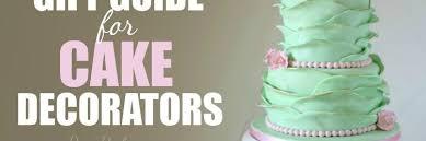 Cake Decorators Gift Guide For Cake Decorators Rose Bakes
