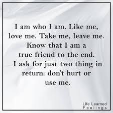 motivational uplifting quotes i am who i am like me me take