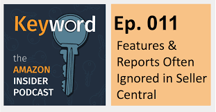 ep 011 keyword podcast features and reports inside seller