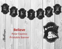 printable believe banner polar express banner etsy