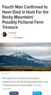 Fenn Treasure Map 4th Man Dies Seeking Legendary Fenn Treasure