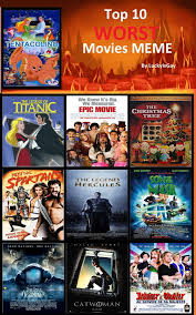 Meme Movies - my top 10 least favorite movies meme by nikolas 213 on deviantart