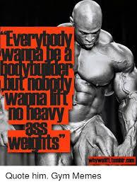 Gym Memes Tumblr - whywalift tumblrcom quote him gym memes gyms meme on me me