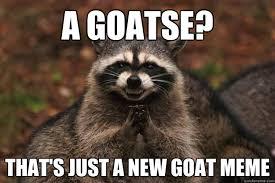 Goatse Meme - a goatse that s just a new goat meme evil plotting raccoon
